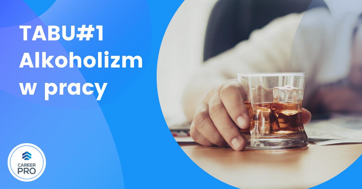 TABU#1 ALKOHOLICY WYSOKOFUNKCJONUJĄCY W PRACY